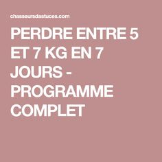 PERDRE ENTRE 5 ET 7 KG EN 7 JOURS - PROGRAMME COMPLET 1000 Calories, Anti Cellulite, Metabolism, Fun Workouts, Fitness Inspiration, Cardio, Food And Drink, Health Fitness, Nutrition