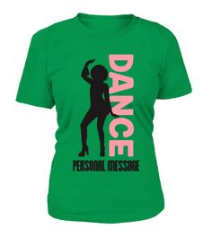 Dance Personal Message  #gift #idea #shirt #image #funny #campingshirt #new