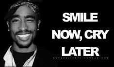 Smile now , Cry later