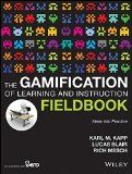 The gamification of learning and instruction fieldbook : ideas into practice / Karl M. Kapp, Lucas Blair, Rich Mesch