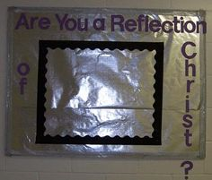 Are you a reflection of Christ? Sunday School Bulletin Board