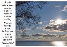 Ver a vida  Pra mais poesias, visite: meubolsoesquerdo.blogspot.com