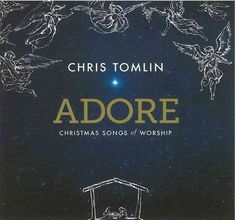 Chris Tomlin - Adore - Christmas Songs of Worship This beautiful CS release by has a well balanced selection of classic Christmas music and other songs that can be enjoyed all year as we Adore our Lord and Savior. Chris Tomlin, Christmas Albums, Christmas Music, Christmas Medley, Xmas Music, Mary Christmas, Christmas Concert, Christmas Vinyl, Christmas Shopping