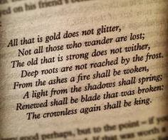 J.R.R. Tolkien. I just love this poem so much. Chills - every time I read it, it goes straight to my heart.