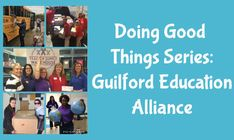 Doing Good Things Series: Guilford Education Alliance
