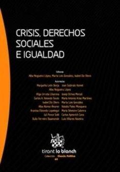 Crisis, derechos sociales e igualdad / editoras, Alba Nogueira López, Marta Lois González, Isabel Diz Otero.    Tirant lo Blanch, 2015