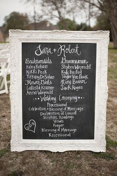 Framed Blackboard Wedding Program - Guests never really know what to do with their paper programs after the ceremony anyway. Eliminate waste by painting over a large, salvaged mirror with chalkboard paint. Fall Wedding, Wedding Ceremony, Dream Wedding, Ceremony Programs, Wedding Stuff, Diy Wedding Programs, Wedding Program Sign, Wedding Venues, Wedding Dress