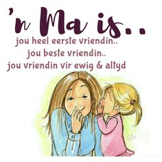 'n ma is . Wisdom Quotes, Qoutes, Afrikaanse Quotes, Photo Pin, Mother Quotes, Mothers Love, Cute Quotes, Poems, Lyrics