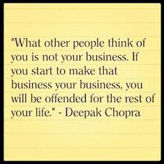 Deepak says...your opinion of me aint my business!
