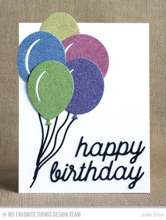 Big Birthday Balloons Die-namics, Happy Birthday Die-namics - Julie Dinn  #mftstamps