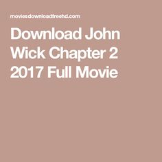 Download John Wick Chapter 2 2017 Full Movie