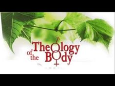 Theology of the Body Part 2