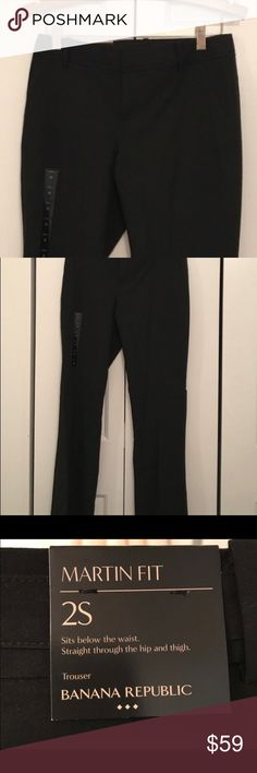 NWT Black banana republic Martin fit pants Martin fit pants. Size 2 short, I am 5'5 but found the regular Martin fit always needed to be hemmed a little bit for me. Inseam and waist photos included. Banana Republic Pants