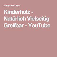 Kinderholz - Natürlich Vielseitig Greifbar - YouTube Youtube, Wooden Children's Toys, Kids Wood, Youtubers, Youtube Movies