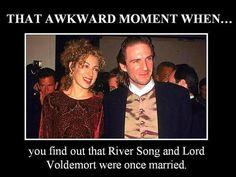That awkward moment when...  you find out that River Song and Lord Voldemort were once married.  NOOOOOOOOOOOOOOOOOOOO!