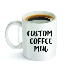 Custom Coffee Mug - Personalized Name, Message, Words or Inside Joke - Design Your Own Mug. *** Unbelievable product right here! : Handmade Gifts