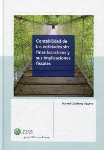 Contabilidad de las entidades sin fines lucrativos y sus implicaciones fiscales / Manuel Gutiérrez Viguera. 2ª ed. (2013)