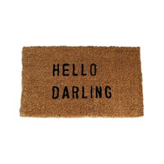 Hello Darling Welcome Mat Sugarboo Designs, Clean Shoes, Welcome Mats, Dot And Bo, Cottage Style, My Dream Home, Decoration, Home Accessories, Home Goods
