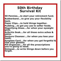 Delightfully Noted: Birthday Survival Kit Humorous birthday survival kit! Mark a milestone birthday with these funny birthday gift ideas. Moms 50th Birthday, Birthday Fun, Birthday Parties, 50th Birthday Ideas For Men, Birthday Jokes, 50th Birthday Gag Gifts, Funny 50th Birthday Quotes, Fiftieth Birthday, Funny Birthday Cakes
