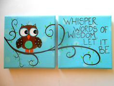 Choose your Quote and Colors - 2 Canvas - Hand Painted - One w/Quote & One w/Owl - Boy or Girl Nursery Owl Wall Art - Custom Owl Wall Art, Owl Art, Diy Canvas, Canvas Art, Canvas Ideas, Owl Quotes, Owl Nursery, Owl Crafts, Collages