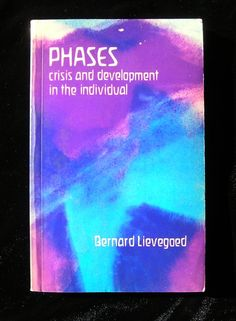Phases: Crisis and Development in the Individual - by Bernard Lievegoed -1982 Edition / Rudolf Steiner Press London