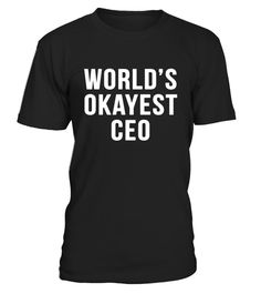 "# Worlds Okayest CEO Funny Business Hustler Entrepreneur Shirt .  Special Offer, not available in shops      Comes in a variety of styles and colours      Buy yours now before it is too late!      Secured payment via Visa / Mastercard / Amex / PayPal      How to place an order            Choose the model from the drop-down menu      Click on ""Buy it now""      Choose the size and the quantity      Add your delivery address and bank details      And that's it!      Tags: This tee shirt design…"