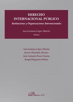 Derecho internacional público : instituciones y organizaciones internacionales. Dykinson, 2021 Boarding Pass, Advertising, Organizations, Law