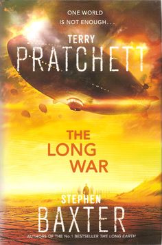 The Long War by Terry Pratchett and Stephen Baxter, the sequel to The Long Earth.