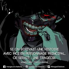 If we wrote a story with me as the main character, it would be a tragedy. Kaneki, Manga Anime, Otaku Anime, Punchline Rap, Ken Tokyo Ghoul, Manga Quotes, Father Quotes, French Quotes, Anime Angel