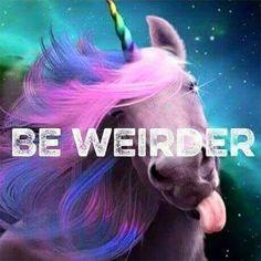 Be weirder, unicorn sticking tongue out, rainbow colors I Am A Unicorn, Unicorn Horse, Unicorn Art, Magical Unicorn, Rainbow Unicorn, Unicorn Drawing, Unicorn Fantasy, Unicorn Crafts, Unicorn Quotes