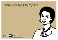 Search results for 'lying' Ecards from Free and Funny cards and hilarious Posts | someecards.com