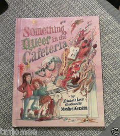 Something Queer in The Cafeteria: A Mystery, written by Elizabeth Levy, illustrated by Mordicai Gerstein