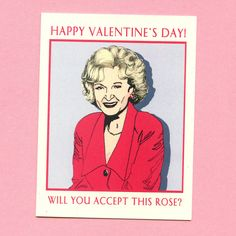 Ha! Funny Valentine's Card: Betty White in a Golden Girls - Bachelor mash-up!