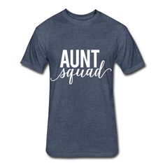 Aunt Squad, Unisex Fitted Cotton/Poly T-Shirt by Next Level