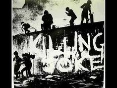 Killing Joke - The Wait (Yes, this is the song even Metallica covered. Metallica's version is cool as well, but this here's the original, not the other way around.)