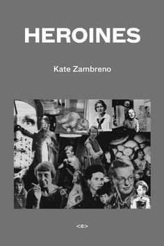 Heroines (Semiotext(e) / Active Agents) by Kate Zambreno