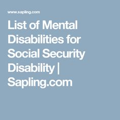 List of Mental Disabilities for Social Security Disability | Sapling.com
