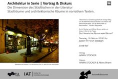 Lecture & Discussion by Armin Stocker and Alfons Wrann Armin, City Lights, One And Only, Literature, City, Architecture