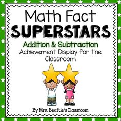 Encourage your students to practice and master the addition and subtraction facts to 12 with this adorable Math Fact Superstars display from Mrs. Beattie's Classroom!