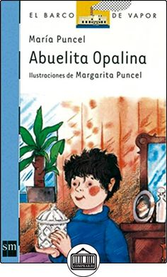 Abuelita Opalina (Barco de Vapor Azul) de María Puncel ✿ Libros infantiles y juveniles - (De 6 a 9 años) ✿