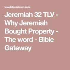 Jeremiah 32 TLV - Why Jeremiah Bought Property - The word - Bible Gateway