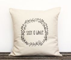Stay A While Botanical Wreath Decorative Pillow/16 x 16/ Home Decor/ Cotton Canvas/Gift/ Guests/Dorm Room Decor