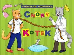 Chory kotek (Stanisław Jachowicz) - słynny utwór w wersji na iPada z morałem dla wszystkich łakomczuchów:) #dzieci Liczba punktów Appysmarts: 81/100