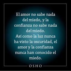 ۩₪۩ Frases de Osho ۩₪۩ Osho, Karma Frases, Tao Te Ching, Life Philosophy, Wise Quotes, Wise Sayings, Tantra, Spanish Quotes, Favorite Quotes