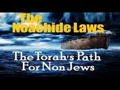 7 LAWS of NOAH - TORAH 4 NON-JEWS (Response 2 one for israel maoz jews jesus jewish voice askdrbrown - YouTube