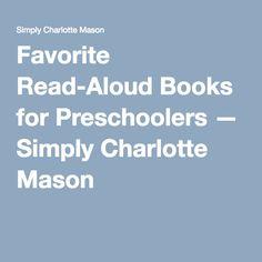 Favorite Read-Aloud Books for Preschoolers — Simply Charlotte Mason