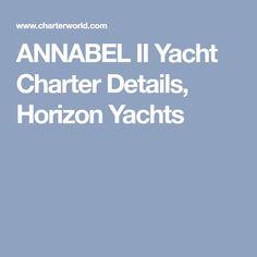 ANNABEL II Yacht Charter Details, Horizon Yachts