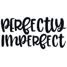 Silhouette Design Store: perfectly imperfect quote