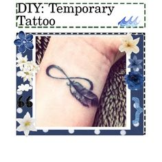 """""""DIY: Temporary Tattoo"""" by the-hipster-tipsters on Polyvore"""