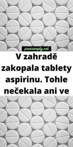 Aspirin patří mezi salicyláty – přípravky obsahující v zásadě kyselinu salicylovou. Má analgetický, antipyretický a protizánětlivý účinek, takže aspirin je nepostradatelným obyvatelem lékárničky. Věděli jste ale, že aspirin může také pomoci zdraví vaší zahrady? Hacks, Balcony, Tips
